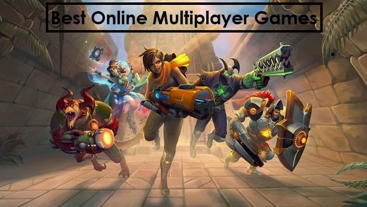 Best Multiplayer Games Online 2018 - latest updated