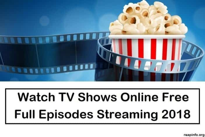 Watch TV Shows Online Free, Full Episodes Streaming 2018